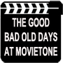 The Good Bad Old Days Movietone